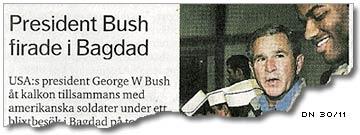DN skriver i etta klipp att Bush åt kalkon med soldaterna i Bagdad