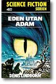 Omslaget till Eden utan Adam av Denis Lindbohm
