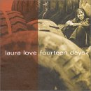 Laura Love: Fourteen days